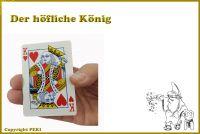 Der höfliche König - The greeting King - Der König hebt zum Abschied die Krone - geniale Trickkarte.